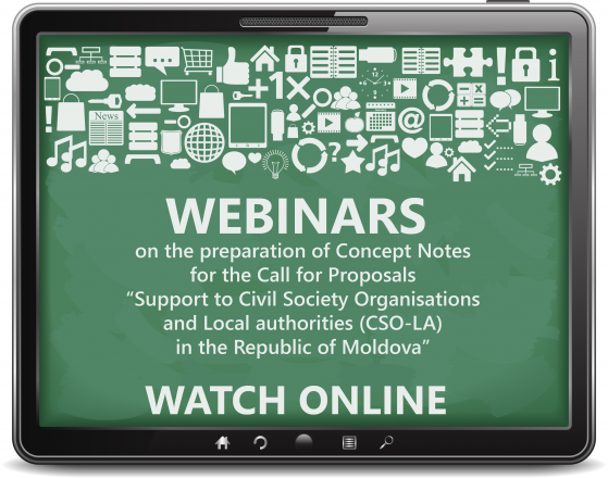"MOLDOVA: Watch online our webinars for the preparation of Concept Notes for the Call for Proposals ""Support to Civil Society Organisations and Local authorities (CSO-LA) in the Republic of Moldova"""