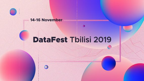 DataFest Tbilisi 2019 – apply and get a chance to attend the biggest international data and communications event in Georgia
