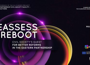 Reassess & Reboot – Civil Society's Quest for Better Reforms in the Eastern Partnership: Project Final Conference / March 22, 2021